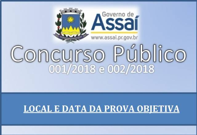 Data e Local da prova objetiva do Concurso Público de Assaí